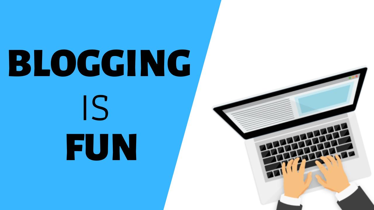 blogging is fun
